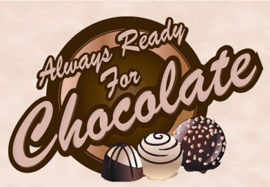 Always Ready For Chocolate